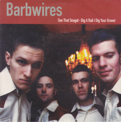 """THE BARBWIRES - SEE THAT SEAGAL / Dig A Rail (Dig Your Grave) (7"""")"""
