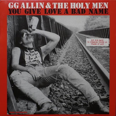 ALLIN, GG  &  HOLY MEN - YOU GIVE LOVE A BAD NAME reissue of 1987 album (LP)