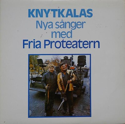 FRIA PROTEATERN - KNYTKALAS: NYA SÅNGER MED FRIA PROTEATERN (LP)