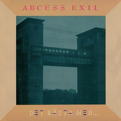 ABCESS EXIL - DET BÄSTA MED... Signed by one member (LP)