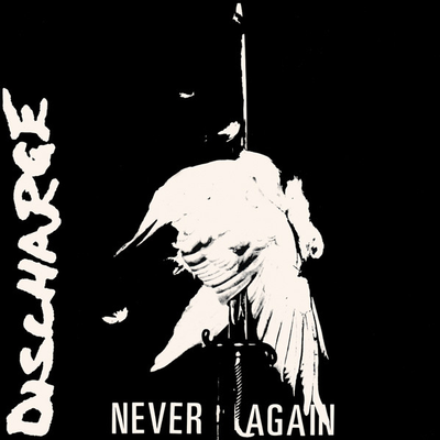 "DISCHARGE - NEVER AGAIN UK 81 (7"")"