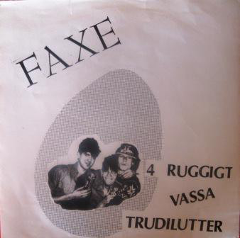 "FAXE - 4 RUGGIGT VASSA TRUDILUTTER. Swedish Punk 1986 (7"")"