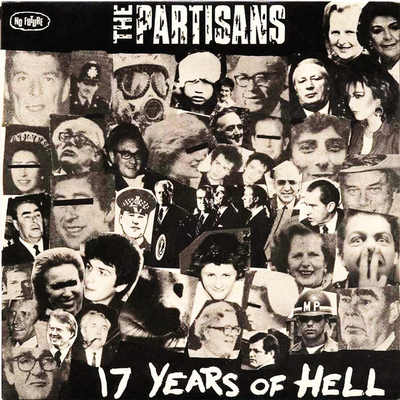 "PARTISANS - 17 YEARS OF HELL UK 82 (7"")"