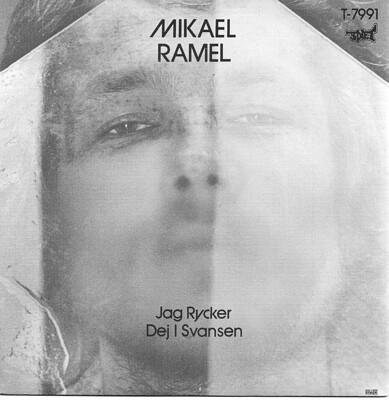 """RAMEL, MIKAEL - JAG RYCKER DEJ I SVANSEN / MR BYRÅKRAT (7"""")"""