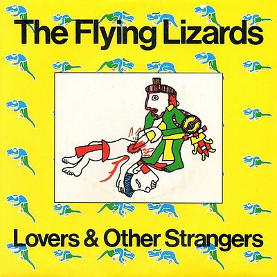 "FLYING LIZARDS, THE - LOVERS & OTHER STRANGERS / WIND UK ps (7"")"