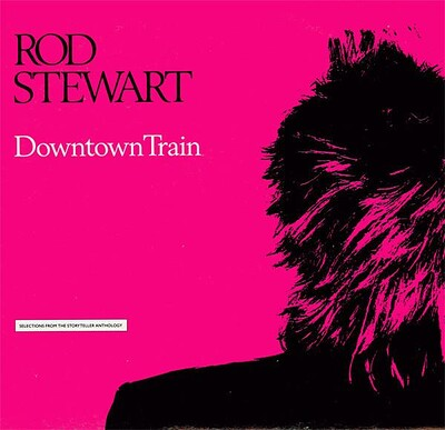 STEWART, ROD - DOWNTOWN TRAIN (SELECTIONS FROM THE STORYTELLER ANTHOLOGY) 1990 compilation, U.S. pressing (LP)