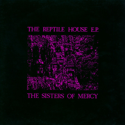 "SISTERS OF MERCY, THE - THE REPTILE HOUSE E.P UK Original Pressing (12"")"