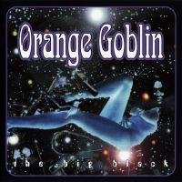 ORANGE GOBLIN - BIG BLACK 3rd album , 3-sided (side D is etched) coloured vinyl deluxe gatefold sleeve. (2LP)