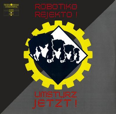 "ROBOTIKO REJEKTO - UMSTURZ JETZT German Pressing (12"")"