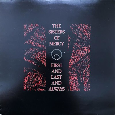 SISTERS OF MERCY, THE - FIRST AND LAST AND ALWAYS Canadian Original 1985 press (LP)
