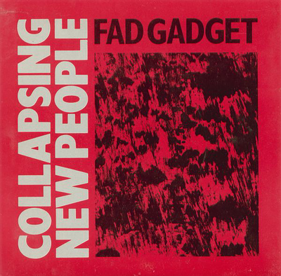 "FAD GADGET - COLLAPSING NEW PEOPLE UK Original (7"")"