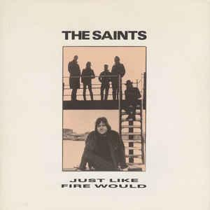 """SAINTS, THE - JUST LIKE FIRE WOULD / EAST IS EAST (7"""")"""