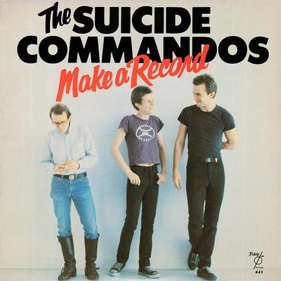 SUICIDE COMMANDOS, THE - MAKE A RECORD U.S. '78, rare, their first, great powerpop on Blank Rec. (LP)