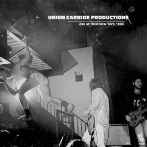 UNION CARBIDE PRODUCTIONS - LIVE AT CBGB NEW YORK 1988 (LP)