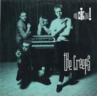 CREEPS, THE - NOW DIG THIS (LP)