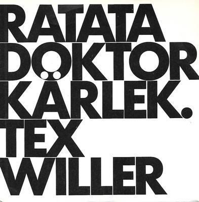 "RATATA - DOKTOR KÄRLEK / TEX WILLER 1st edition, black labels, small centre (7"")"