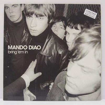 MANDO DIAO - BRING 'EM IN White vinyl, Lim. Ed. 250 copies, Superrare, Mint! condition (LP)