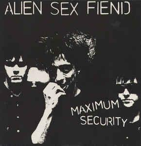ALIEN SEX FIEND - MAXIMUM SECURITY UK, gatefold sleeve (LP)