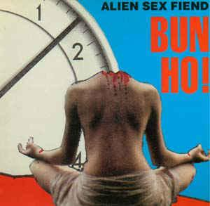 "ALIEN SEX FIEND - BUN HO! UK 4-track (12"")"