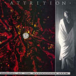 ATTRITION - SMILING, AT THE HYPOGONDER CLUB (LP)