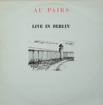 AU PAIRS - LIVE IN BERLIN 1983 (LP)
