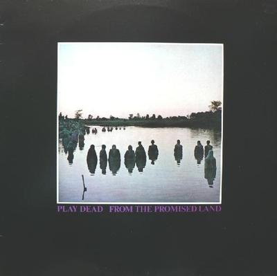PLAY DEAD - FROM THE PROMISED LAND Swedish original (LP)