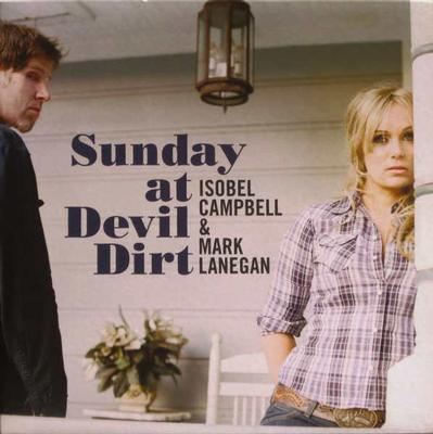 CAMPBELL, ISOBEL  &  MARK LANEGAN - SUNDAY AT DEVIL DIRT Small Mark On Vinyl, Doesn't Affect Playing (LP)