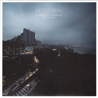 MOGWAI - HARDCORE WILL NEVER DIE, BUT YOU WILL (2LP)