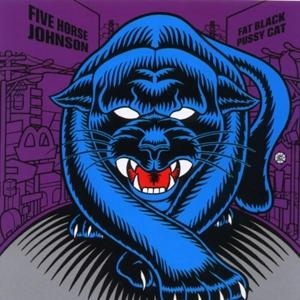 FIVE HORSE JOHNSON - FAT BLACK PUSSYCAT 180g blue vinyl (LP)