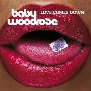 BABY WOODROSE - LOVE COMES DOWN Blue vinyl, 2021 reissue (LP)