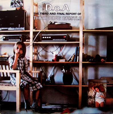THROBBING GRISTLE - D.O.A.- The third and final report of T.G Reissue (LP)