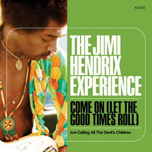 "HENDRIX, JIMI - COME ON (Let The Good Times Roll) (7"")"