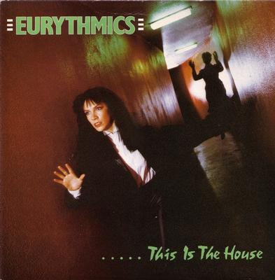 "EURYTHMICS - THIS IS THE HOUSE Rare UK original (7"")"