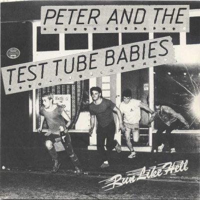 "PETER  &  THE TEST TUBE BABIES - RUN LIKE HELL great No Future 1982, Oi 15 (7"")"