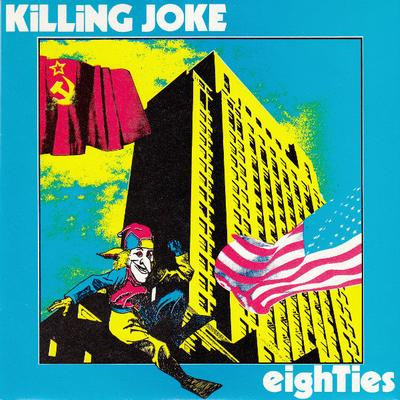 "KILLING JOKE - EIGHTIES / Eighties (The Coming Mix) (7"")"