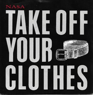 "NASA - TAKE OFF YOUR CLOTHES / BURNING BEP (7"")"