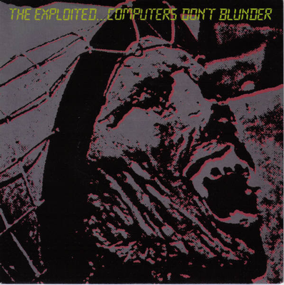 "EXPLOITED, THE - COMPUTERS DON'T BLUNDER (7"")"