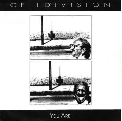 """CELLDIVISION - YOU ARE / THE KEY TO YOUR LIFE Rare pre-Statemachine, 1990 (7"""")"""
