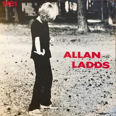 "ALLAN LADDS - 1981 / Dö (7"")"