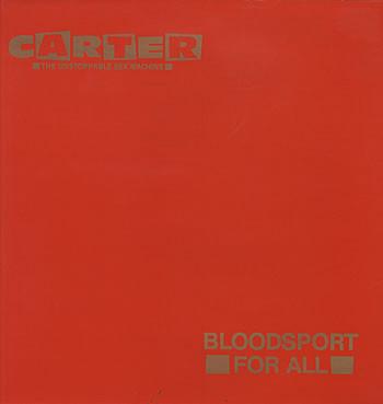 """CARTER USM - BLOODSPORT FOR ALL (7"""")"""