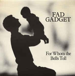 """FAD GADGET - FOR WHOM THE BELLS TOLL UK ps (7"""")"""