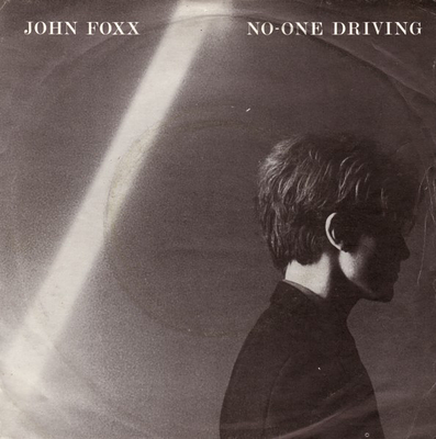 "FOXX JOHN - NO-ONE DRIVING UK , synth 1980 (7"")"