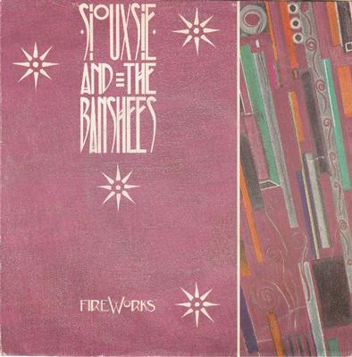 """SIOUXSIE  &  BANSHEES - FIREWORKS Swedish only (7"""")"""