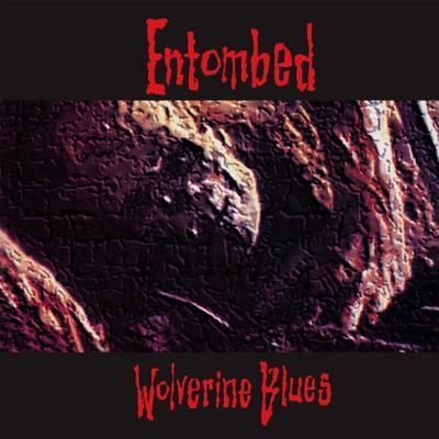 ENTOMBED - WOLVERINE BLUES FDR Remastered (LP)