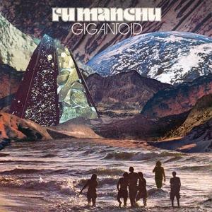 FU MANCHU - GIGANTOID (LP)