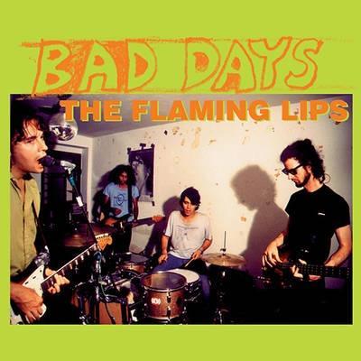 "FLAMING LIPS, THE - BAD DAYS Green Vinyl RSD 2015 (10"")"