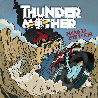 THUNDERMOTHER - ROAD FEVER 180g black vinyl (LP)