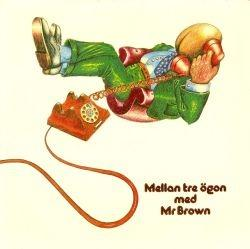 MR BROWN - MELLAN TRE ÖGON Rare unplayed Mint original! (LP)