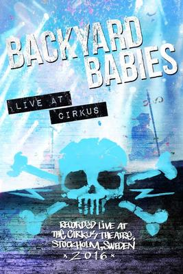 BACKYARD BABIES - LIVE AT THE CIRCUS 2016  DVD format (DVD)