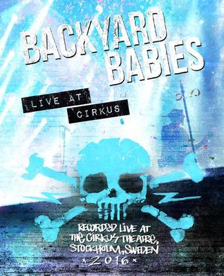 BACKYARD BABIES - LIVE AT THE CIRCUS 2016  Blue-Ray format (DVD)